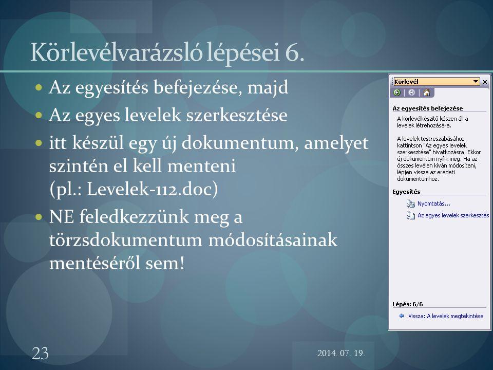 2014. 07. 19. 23 Körlevélvarázsló lépései 6. Az egyesítés befejezése, majd Az egyes levelek szerkesztése itt készül egy új dokumentum, amelyet szintén