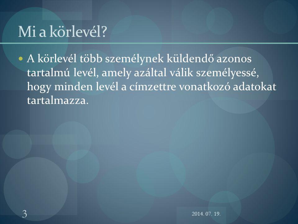 2014.07. 19. 4 Mi szükséges a körlevélhez. «Megszólítás» «Vezetéknév» «Keresztnév» .