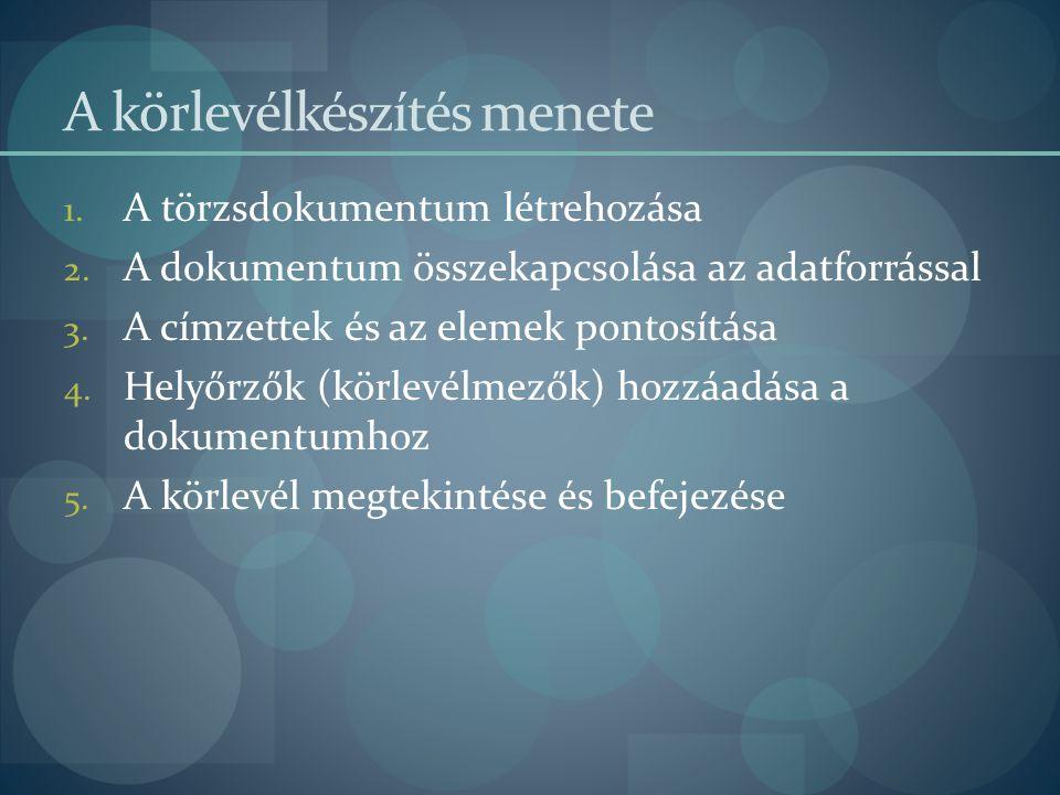 2014. 07. 19. 6 Körlevélkészítés (Word2003) A Törzsdokumentumról (!) indítjuk a körlevélvarázslót: