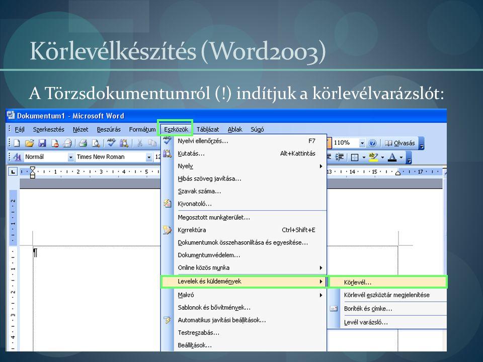 2014.07. 19. 27 Hibák 2. Az adatforrásról indítottam a körlevélvarázslót.