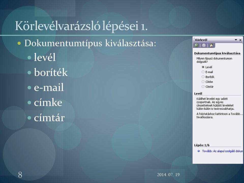 2014. 07. 19. 8 Körlevélvarázsló lépései 1. Dokumentumtípus kiválasztása: levél boríték e-mail címke címtár