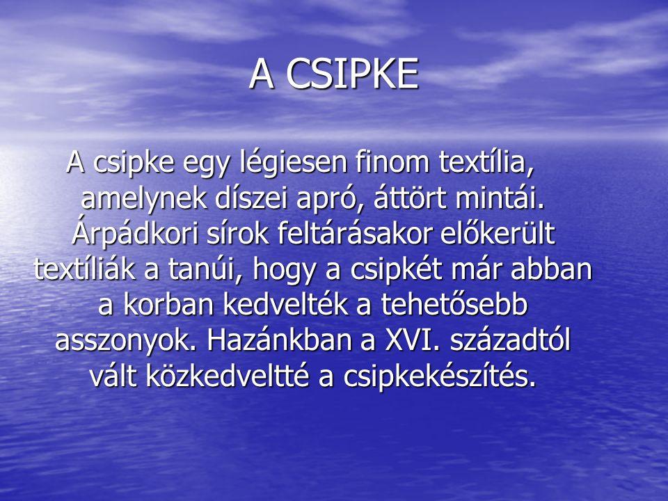 ÖRÖKSÉGÜNK ÖRÖKSÉGÜNK CSIPKEVERÉS CSIPKEVERÉS ABÁDSZALÓK, 2009 ABÁDSZALÓK, 2009