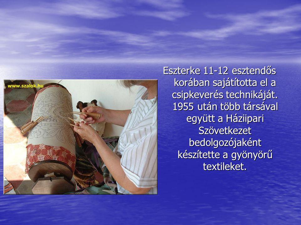 Szeretném bemutatni Simon Istvánné Eszterkét, aki 1935- ben született Abádszalókon. Ma már hobbiként foglalkozik a csipkeveréssel. De nem volt ez mind