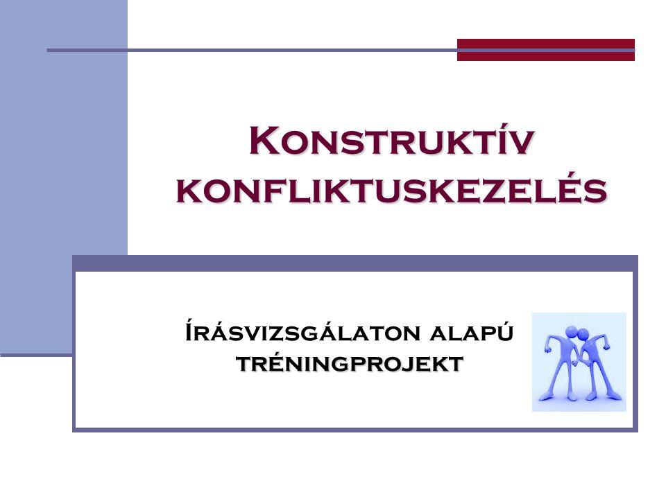 Konstruktív konfliktuskezelés tréningprojekt Írásvizsgálaton alapú tréningprojekt