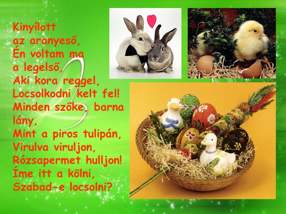 Itt a Húsvét eljött végre A szép lányok örömére.