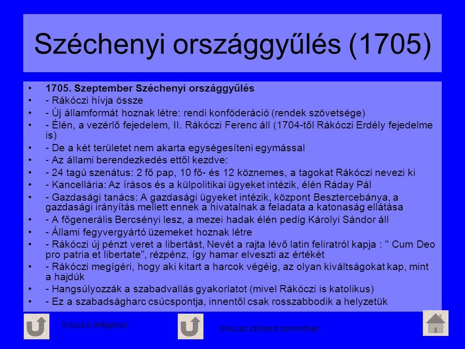Széchenyi országgyűlés (1705) 1705. Szeptember Széchenyi országgyűlés - Rákóczi hívja össze - Új államformát hoznak létre: rendi konföderáció (rendek