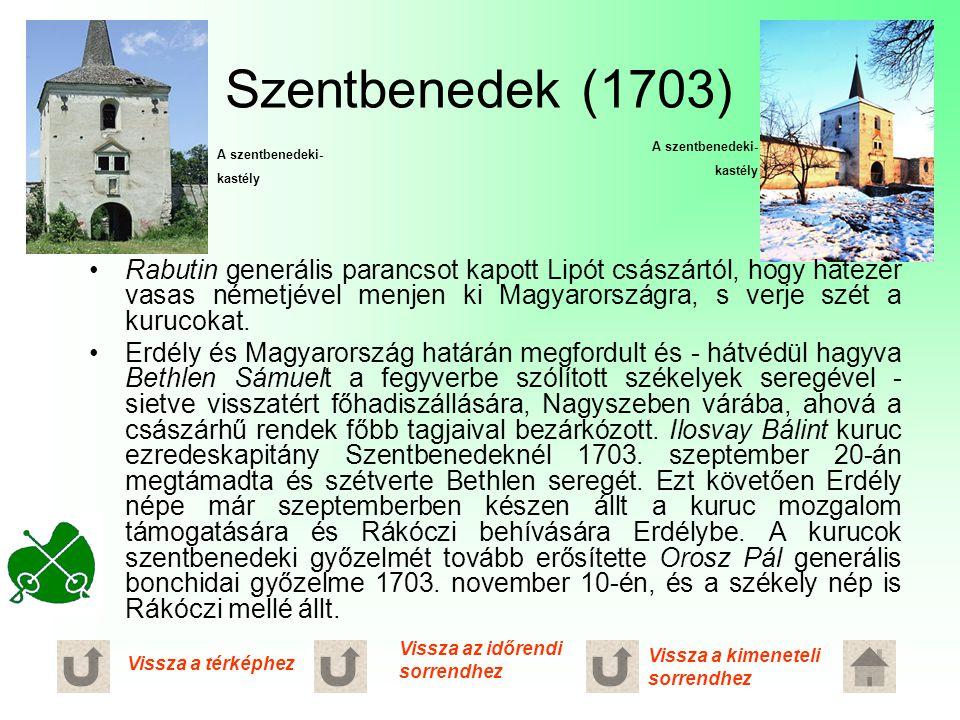 Szentbenedek (1703) Rabutin generális parancsot kapott Lipót császártól, hogy hatezer vasas németjével menjen ki Magyarországra, s verje szét a kuruco