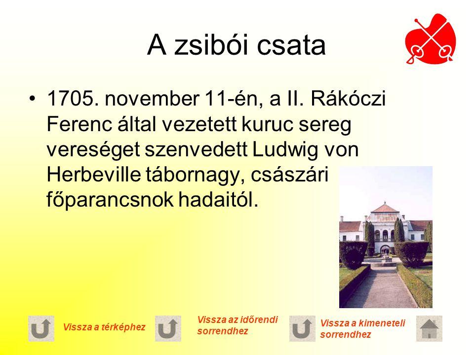 A zsibói csata 1705. november 11-én, a II. Rákóczi Ferenc által vezetett kuruc sereg vereséget szenvedett Ludwig von Herbeville tábornagy, császári fő