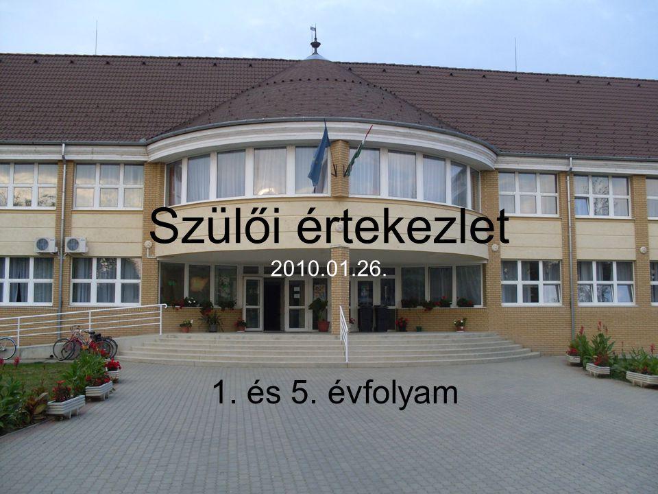 Szülői értekezlet 2010.01.26. 1. és 5. évfolyam