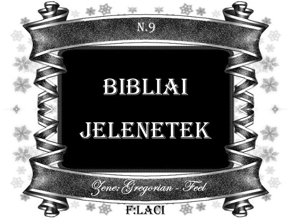 N.9 Bibliai Jelenetek F:Laci Zene: Gregorian - Feel