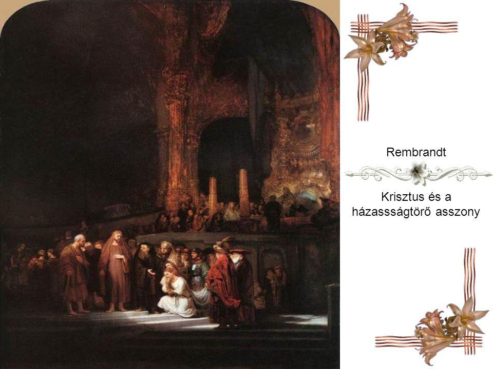 Rembrandt Krisztus és a házassságtörő asszony