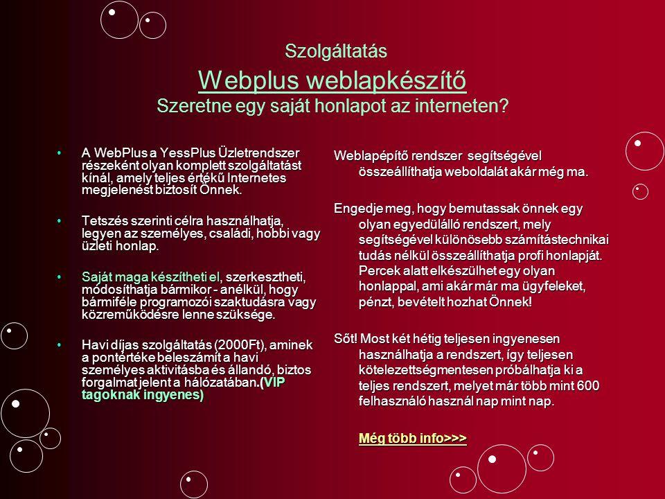 Szolgáltatás Webplus weblapkészítő Szeretne egy saját honlapot az interneten? A WebPlus a YessPlus Üzletrendszer részeként olyan komplett szolgáltatás