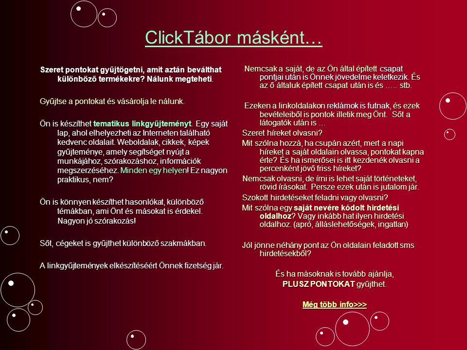 ClickTábor másként… Szeret pontokat gyűjtögetni, amit aztán beválthat különböző termékekre? Nálunk megteheti. Gyűjtse a pontokat és vásárolja le nálun