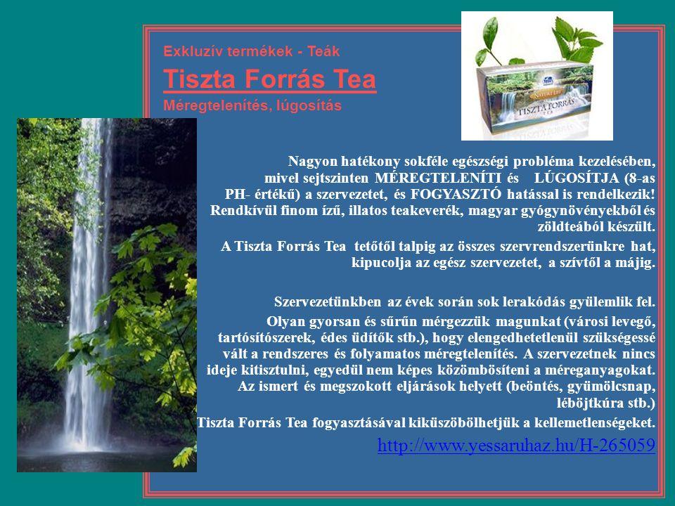 Exkluzív termékek - Teák Tiszta Forrás Tea Méregtelenítés, lúgosítás Nagyon hatékony sokféle egészségi probléma kezelésében, mivel sejtszinten MÉREGTE