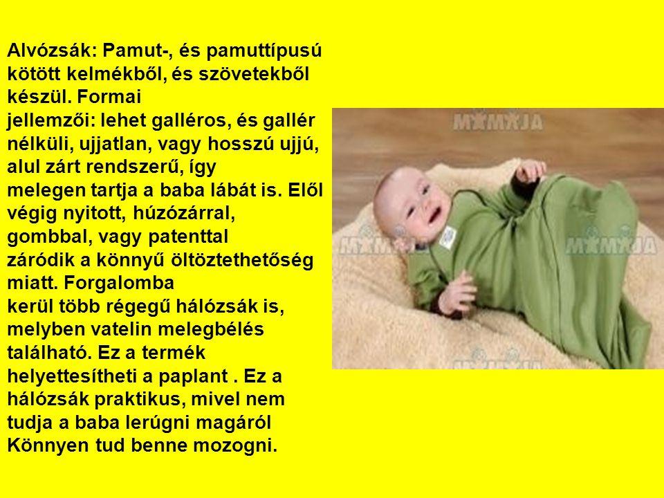 Alvózsák: Pamut-, és pamuttípusú kötött kelmékből, és szövetekből készül. Formai jellemzői: lehet galléros, és gallér nélküli, ujjatlan, vagy hosszú u
