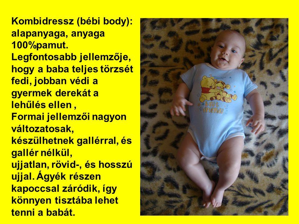 Kombidressz (bébi body): alapanyaga, anyaga 100%pamut. Legfontosabb jellemzője, hogy a baba teljes törzsét fedi, jobban védi a gyermek derekát a lehűl