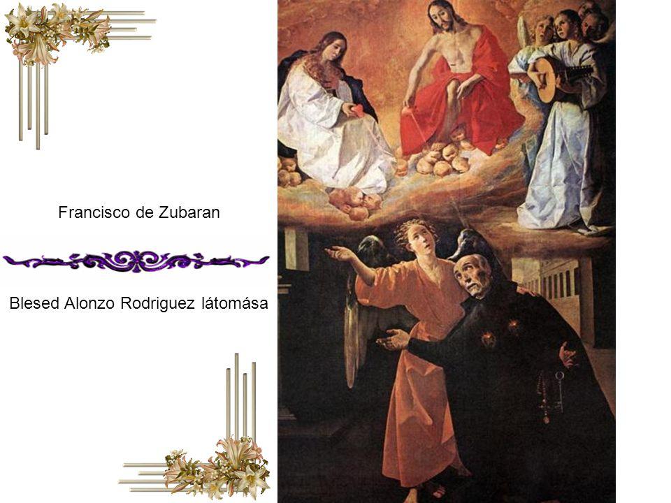 Francisco de Zubaran Blesed Alonzo Rodriguez látomása