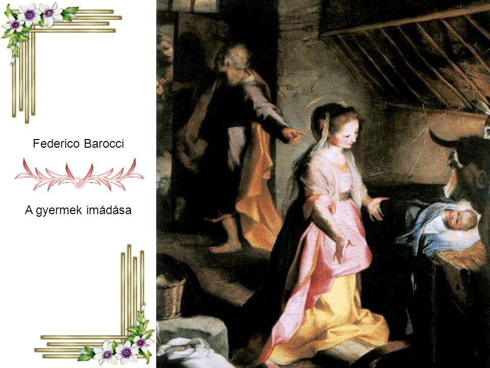 Federico Barocci A gyermek imádása