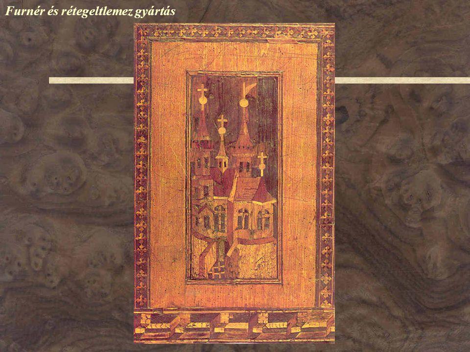 Újkor: a technológia kifejlődése XVII.sz. – vékony falapok kézi fűrészeléssel XVIII.