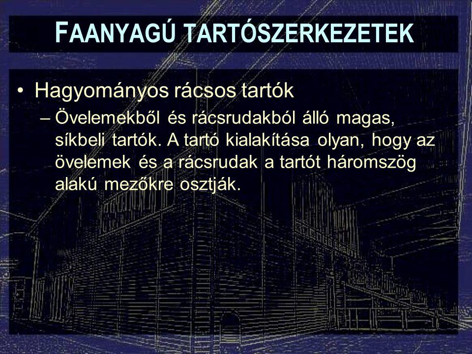 F AANYAGÚ TARTÓSZERKEZETEK
