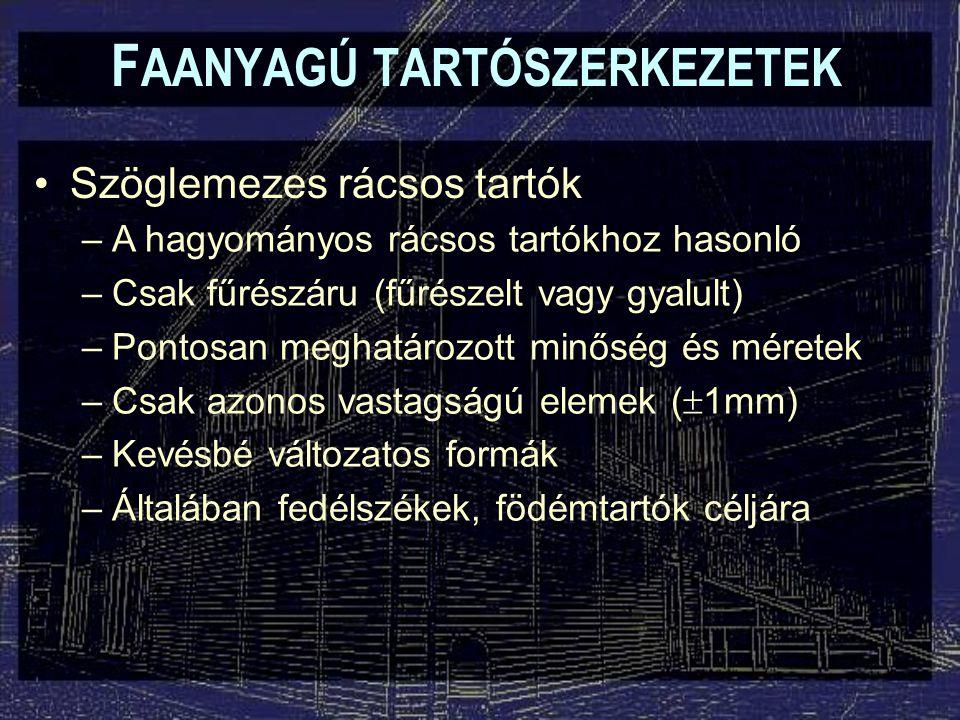 F AANYAGÚ TARTÓSZERKEZETEK Térrács szerkezetek