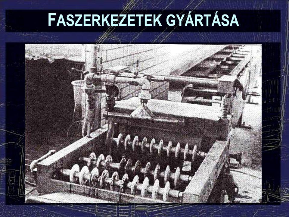F ASZERKEZETEK GYÁRTÁSA