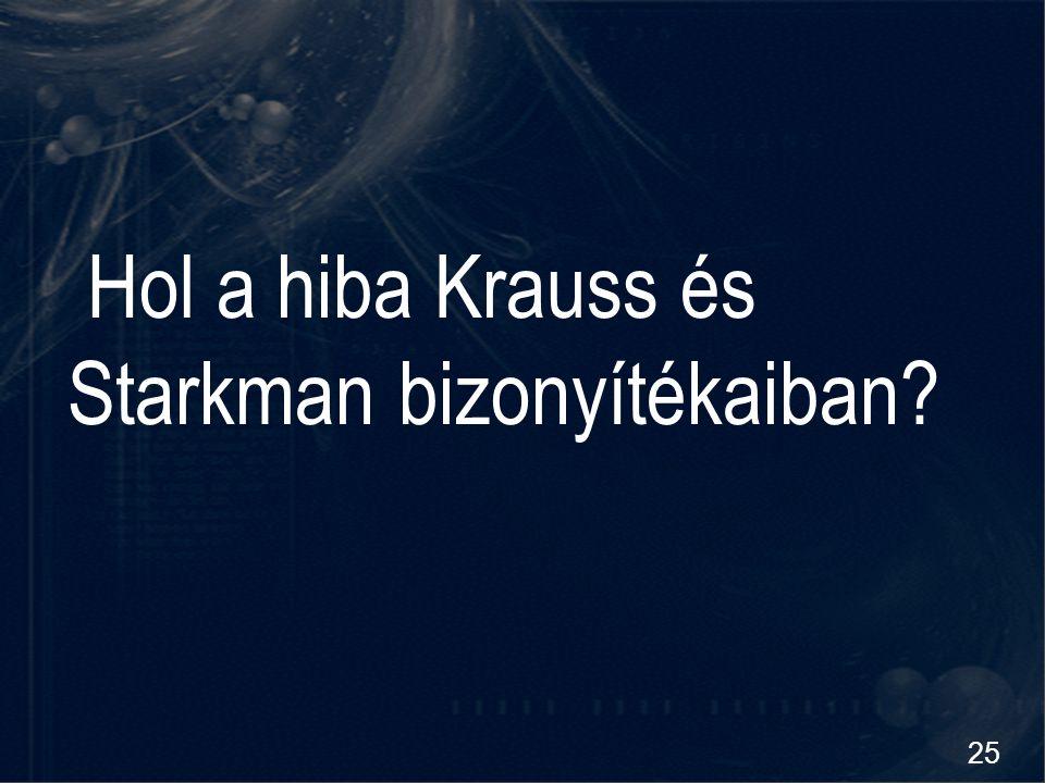 25 Hol a hiba Krauss és Starkman bizonyítékaiban?