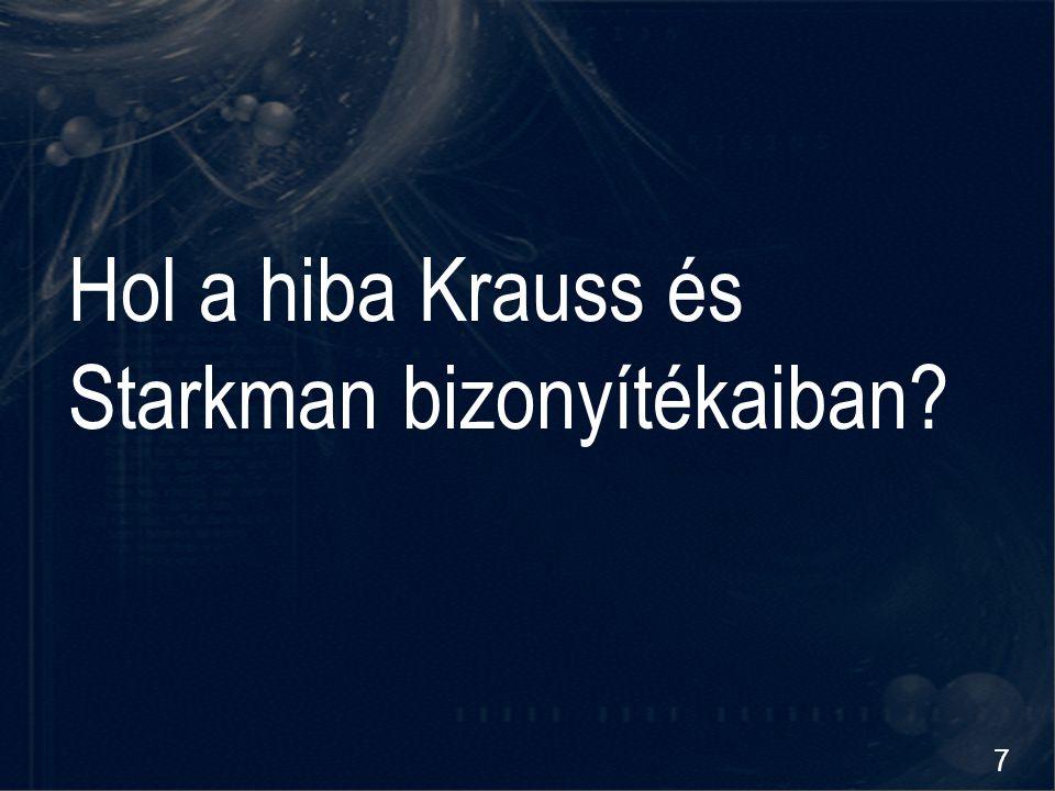 7 Hol a hiba Krauss és Starkman bizonyítékaiban?