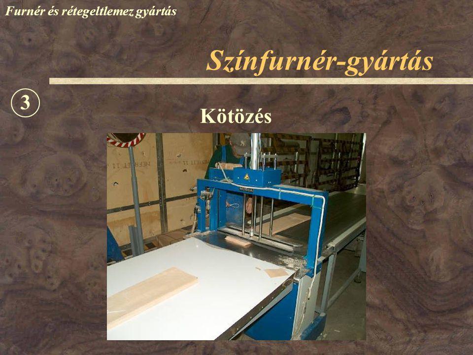 Színfurnér-gyártás Furnér és rétegeltlemez gyártás Kötözés 3