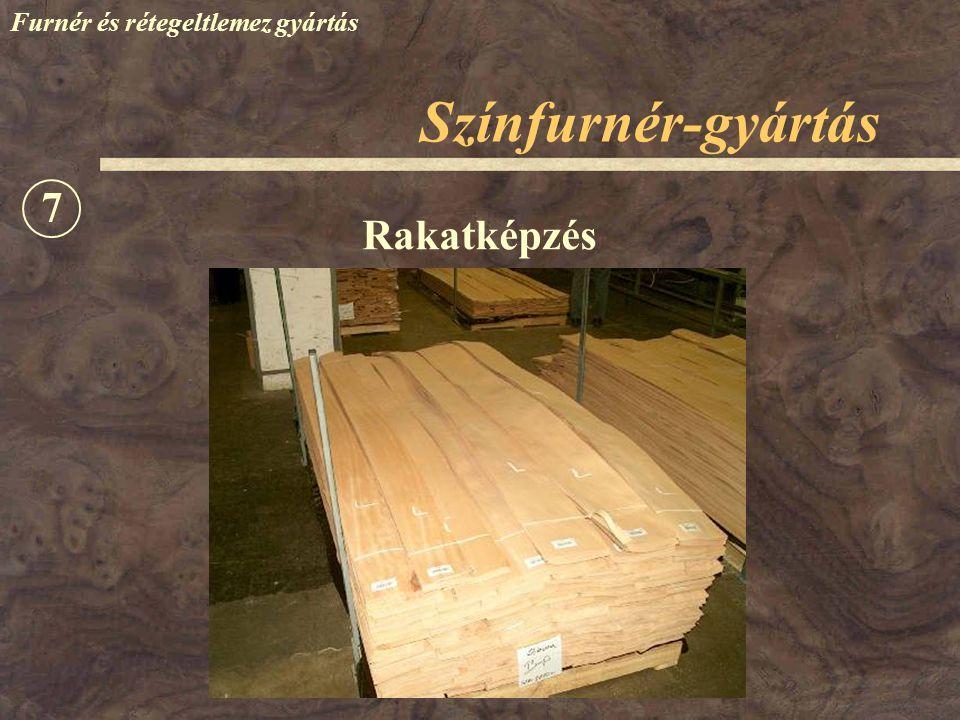 Színfurnér-gyártás Furnér és rétegeltlemez gyártás Rakatképzés 7