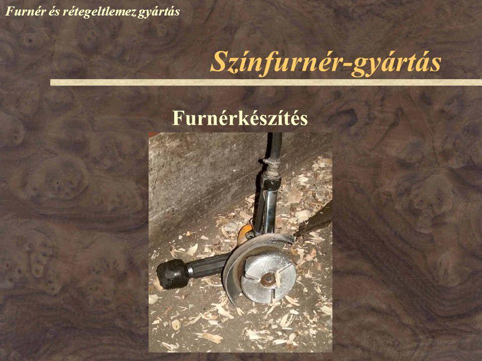 Színfurnér-gyártás Furnér és rétegeltlemez gyártás Furnérkészítés