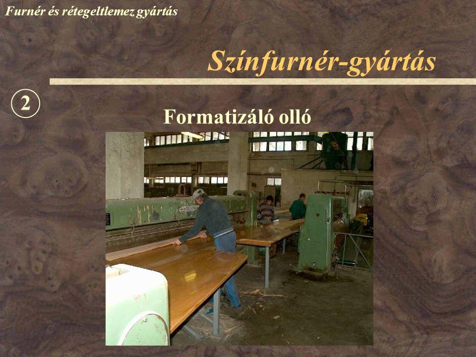 Színfurnér-gyártás Furnér és rétegeltlemez gyártás Formatizáló olló 2