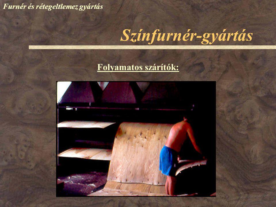 Színfurnér-gyártás Furnér és rétegeltlemez gyártás Folyamatos szárítók: