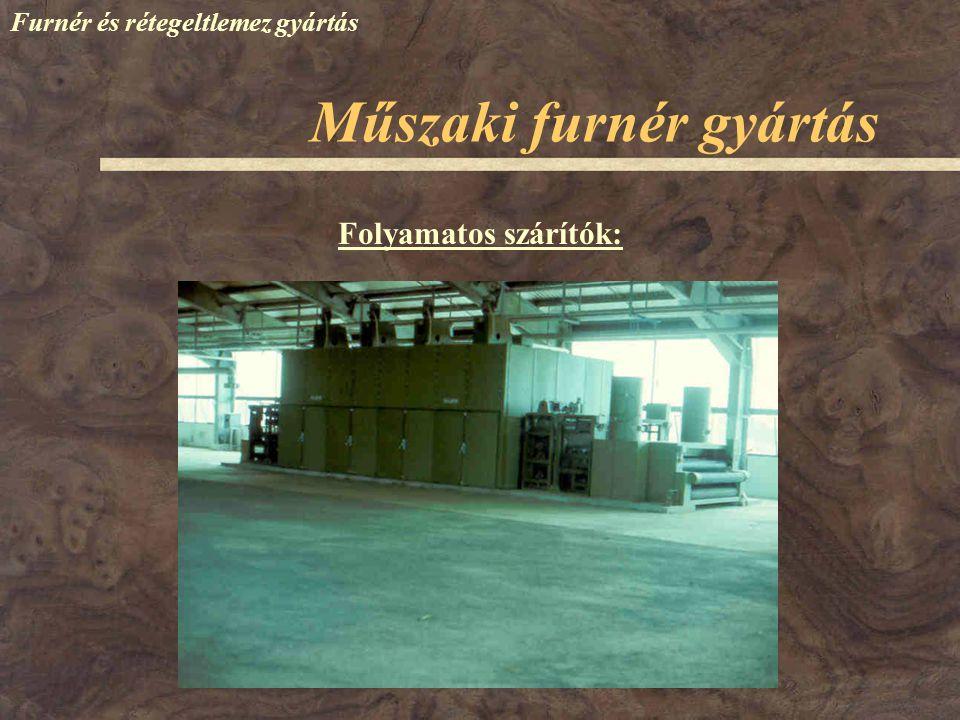 Műszaki furnér gyártás Furnér és rétegeltlemez gyártás Folyamatos szárítók: Torony szárító: rövidebb és valamivel magasabb, mint az egyenes áthaladású