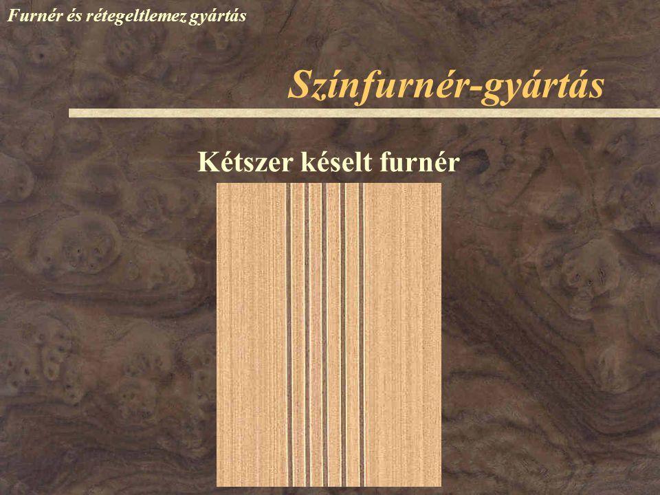 Színfurnér-gyártás Furnér és rétegeltlemez gyártás Rétegelt élléc Durva csiszolás Finom csiszolás