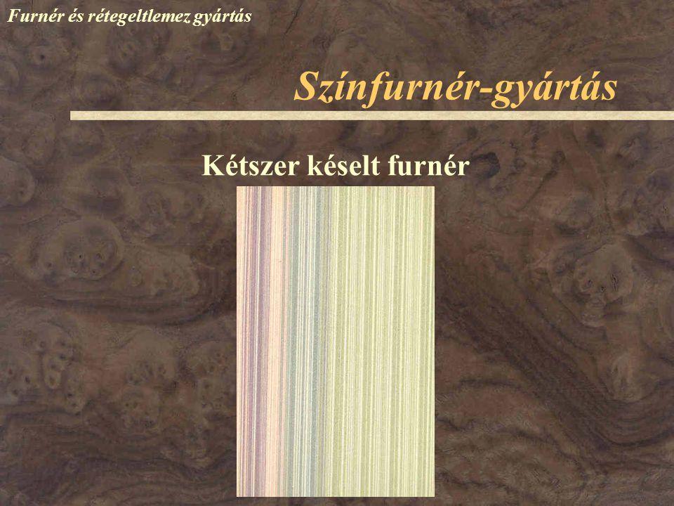 Színfurnér-gyártás Furnér és rétegeltlemez gyártás Elsősorban szórtlikacsú fajokból (sipo, makore, dió, vörös tölgy, cseresznye, eukaliptusz) Mikrofurnér