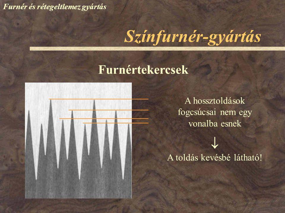 Színfurnér-gyártás Furnér és rétegeltlemez gyártás Furnértekercsek A hossztoldások fogcsúcsai nem egy vonalba esnek  A toldás kevésbé látható!