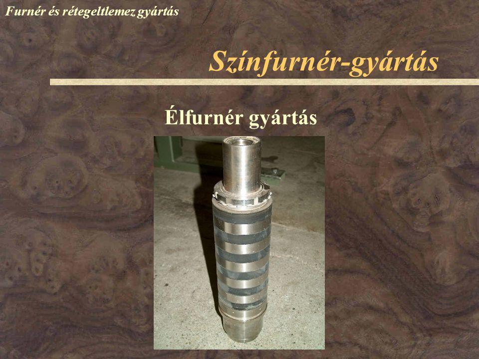 Színfurnér-gyártás Furnér és rétegeltlemez gyártás Élfurnér gyártás
