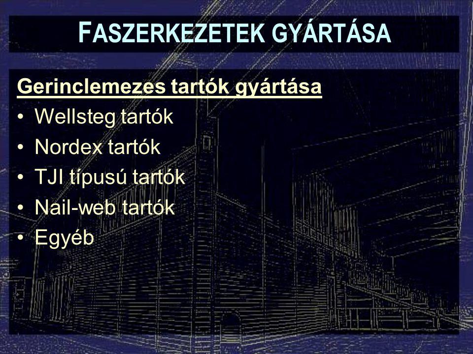 F ASZERKEZETEK GYÁRTÁSA Faanyagú felületszerkezetek gyártása Hiperbólikus paraboloidok, függőtetők, stb.: Építéshelyszíni gyártás (folyt.): –Peremtartó csatlakozások: nagy méretű fém szerelvények –A függőtetők lehorgonyzása a földhöz: lehorgonyzott, nagy szilárdságú acélkötelek fokozatos, szimmetrikus feszítés utófeszítés