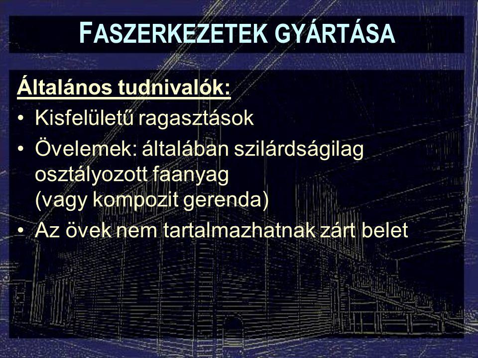 F ASZERKEZETEK GYÁRTÁSA Szöglemezes rácsos tartók gyártása