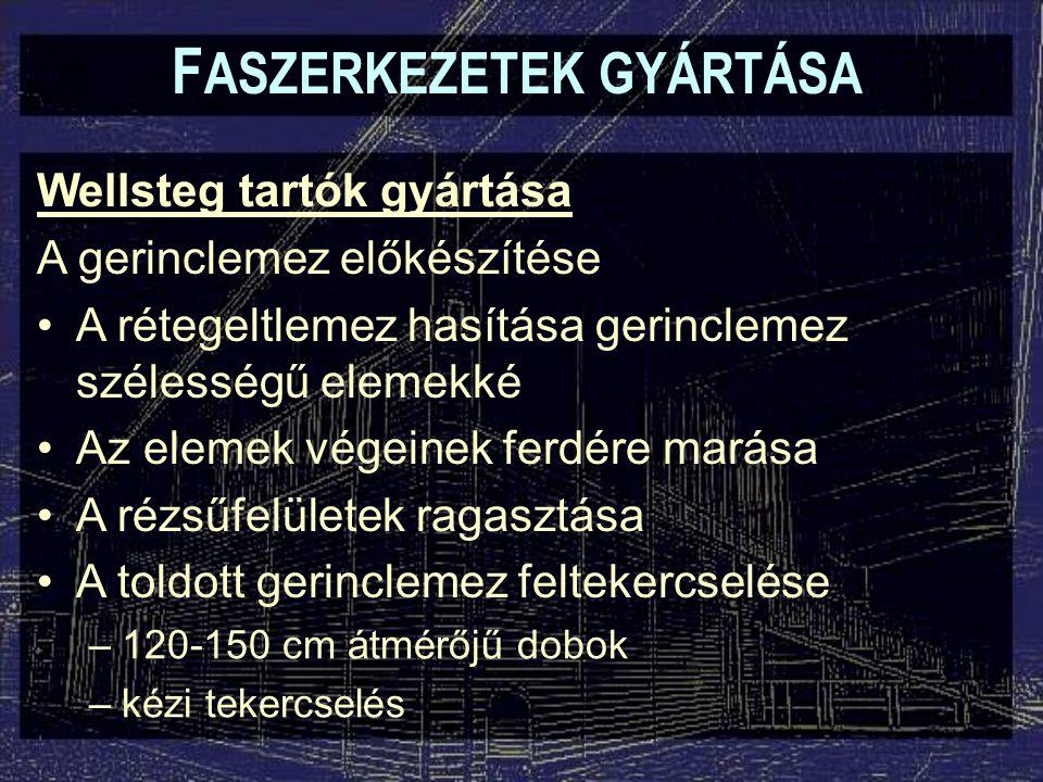 F ASZERKEZETEK GYÁRTÁSA TJI jellegű tartók gyártása:
