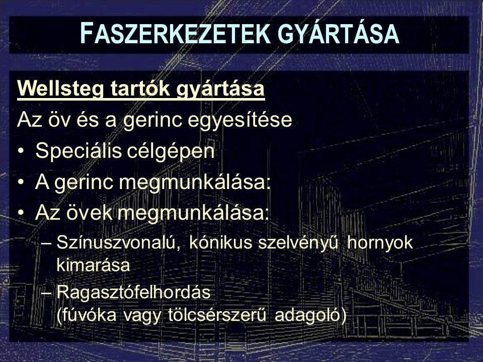 F ASZERKEZETEK GYÁRTÁSA Faanyagú felületszerkezetek gyártása Hiperbólikus paraboloidok, függőtetők, stb.: Üzemi gyártás: –Peremtartók és bordák gyártása (sokszor RR anyagból) –Héjazati lamellák hossztoldása, keresztmetszeti megmunkálása A lamellák lehetnek csaphornyos kivitelűek.