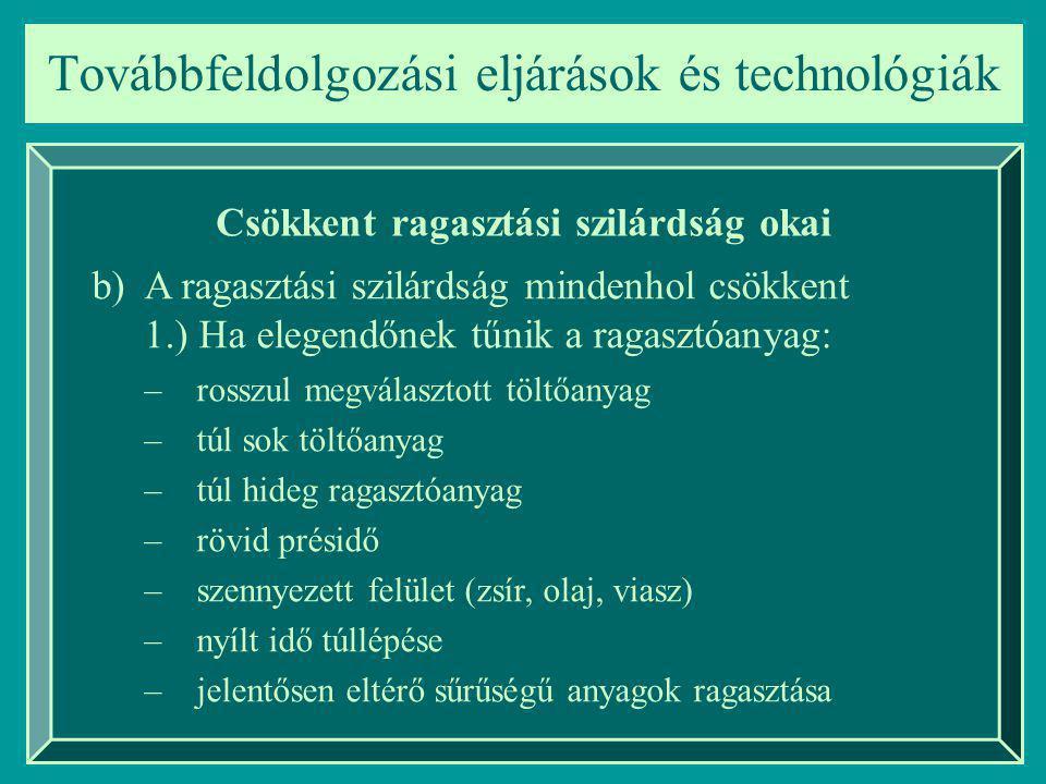 Továbbfeldolgozási eljárások és technológiák Egészségügyi követelmények 2.