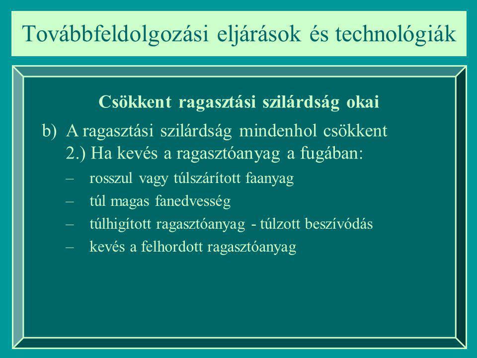 Továbbfeldolgozási eljárások és technológiák Ragasztási technológiák
