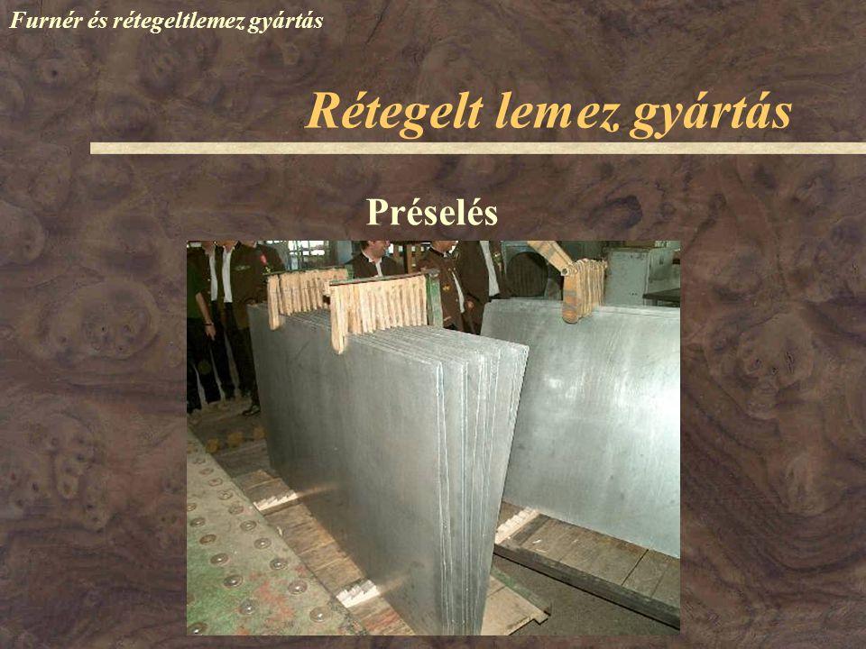 Furnér és rétegeltlemez gyártás Rétegelt lemez gyártás Préselés