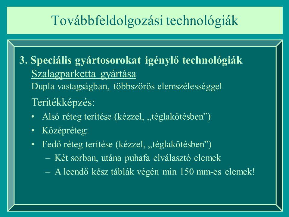 Továbbfeldolgozási technológiák 3.