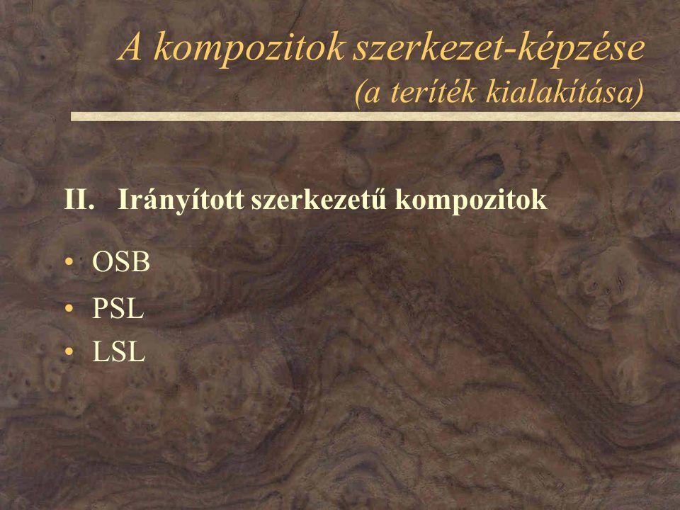 A kompozitok szerkezet-képzése (a teríték kialakítása) OSB PSL LSL II. Irányított szerkezetű kompozitok