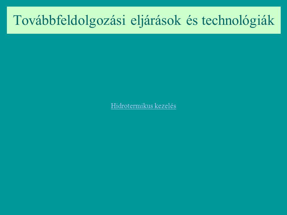 Továbbfeldolgozási eljárások és technológiák Hidrotermikus kezelés