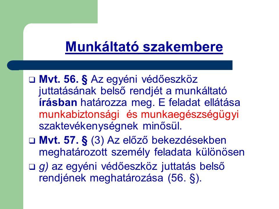 Munkáltató szakembere  Mvt.56.