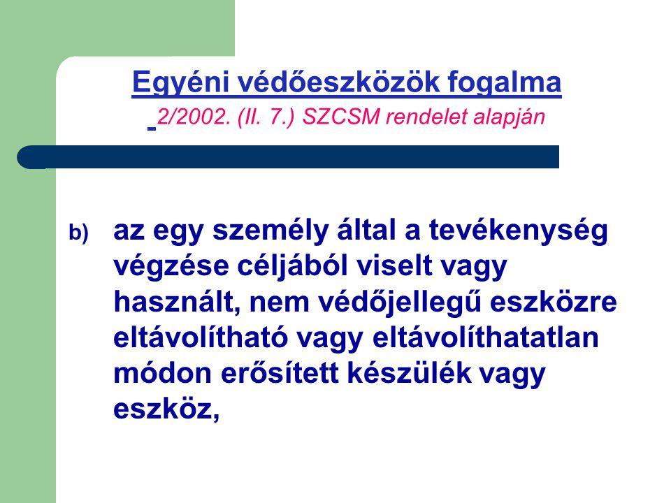Egyéni védőeszközök fogalma 2/2002.(II.